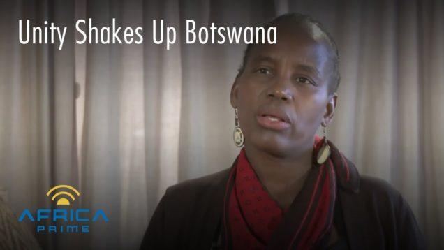 unity shakes up botswana