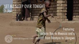Let Me Sleep Over Tonight Malawi